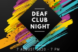 August 7 2020 Deaf Club Night